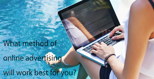 What method of online advertising will work best for you?